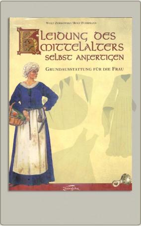 Kleidung des Mittelalters selbst anfertigen - Die Frau